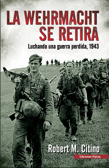 La Werhmacht se retira, Robert M. Citino