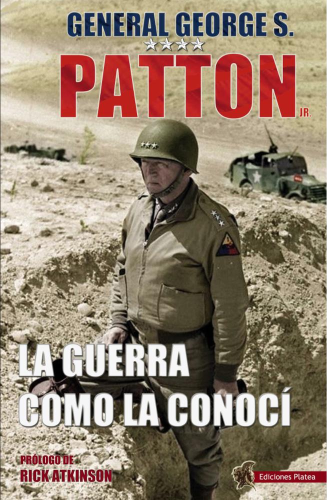 George S. Patton, La guerra como la conocí